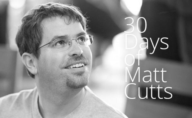 30-days-of-matt-cutts