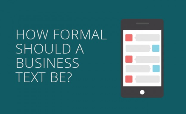 how formal should a business text be