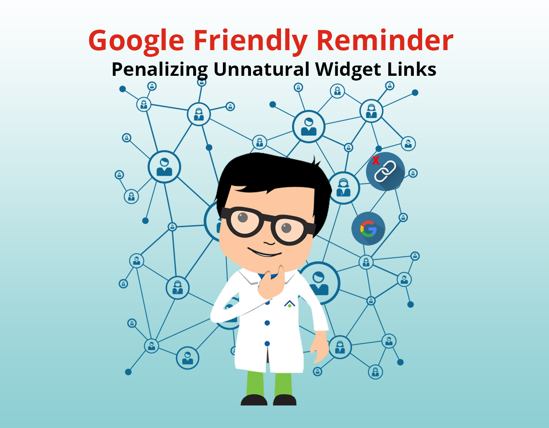 Google Friendly Reminder - Penalizing Unnatural Widget Links