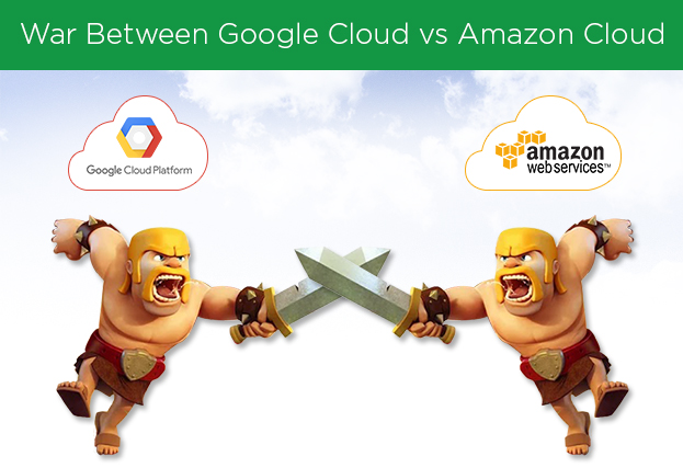 War Between Google Cloud vs Amazon Cloud