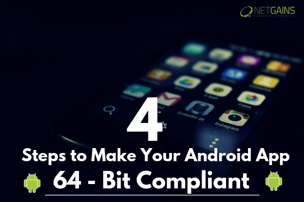 Make your android app 64 bit compliant